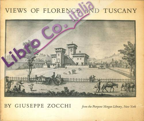 Views of Florence and Tuscany By Giuseppe Zocchi, 1711-1767: Seventy-Seven Drawings From the Collection of the Pierpont Morgan Library, New York