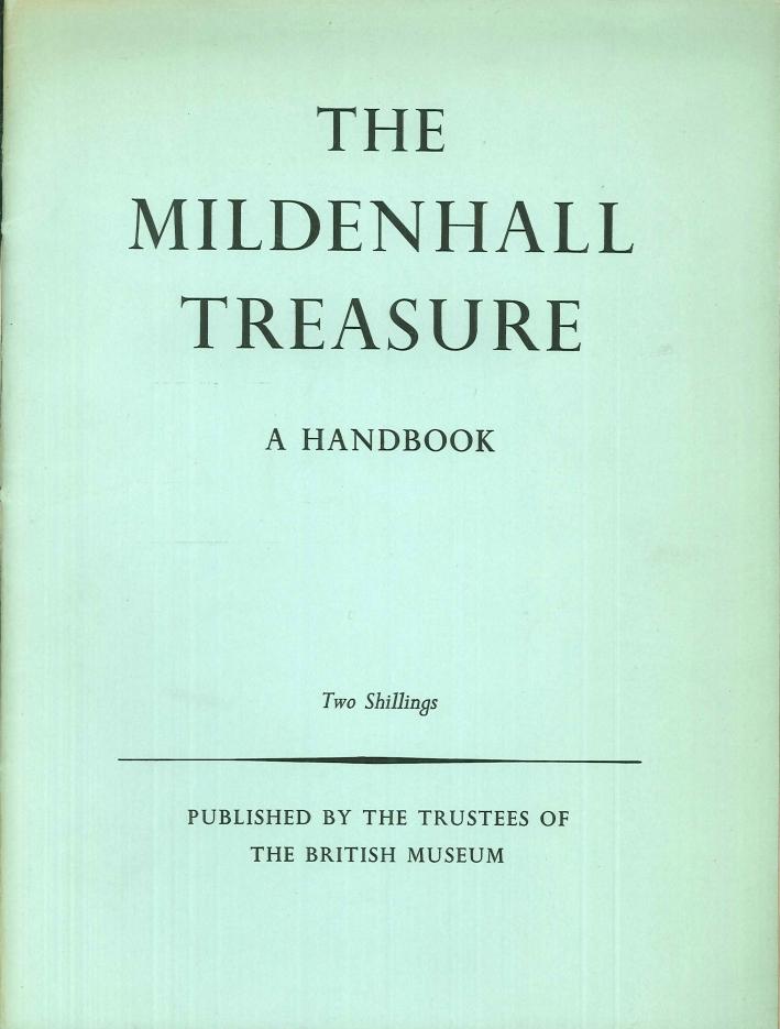 The Mildenhall Treasure. A Handbook
