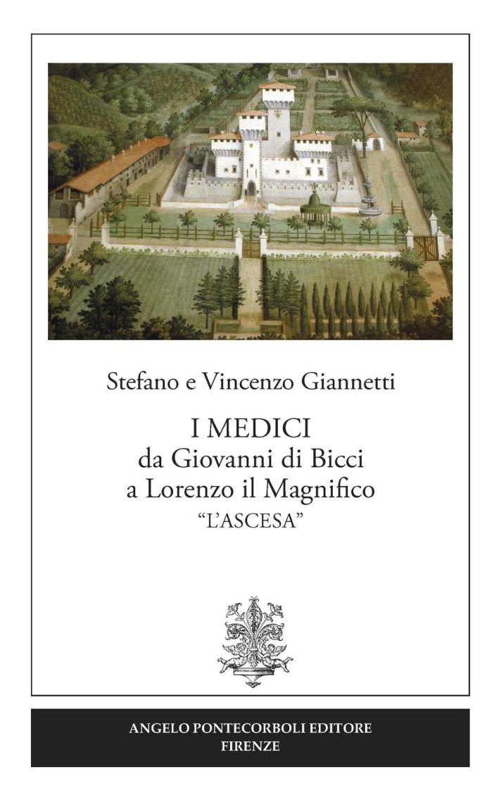 I Medici da Giovanni di Bicci a Lorenzo il Magnifico «l'ascesa»