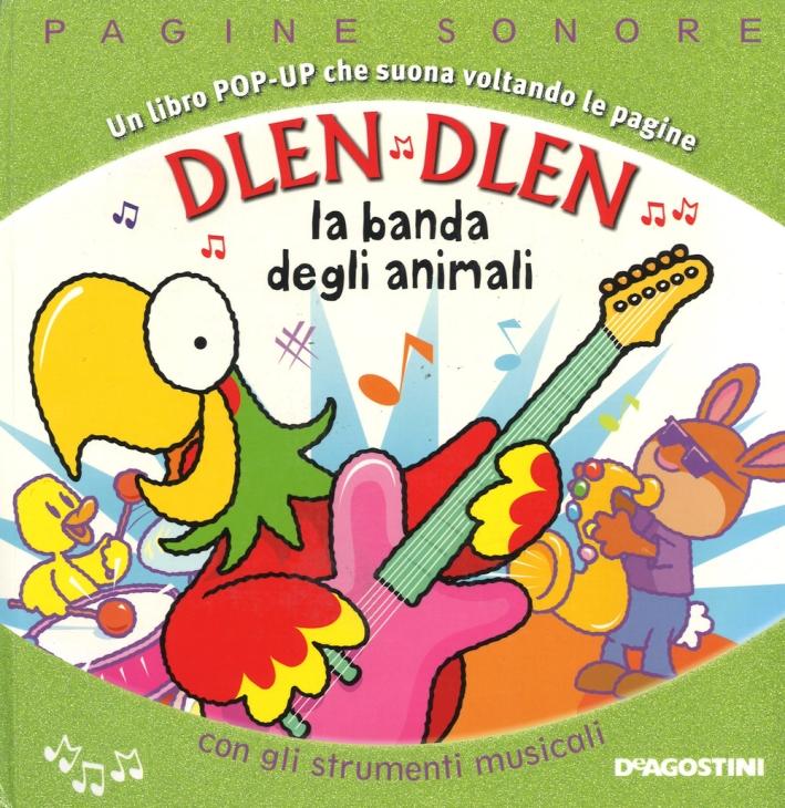 Dlen dlen. La banda degli animali. Libro pop-up. Ediz. a colori