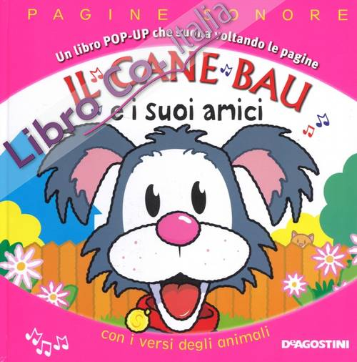 Il cane Bau e i suoi amici. Libro pop-up. Ediz. a colori