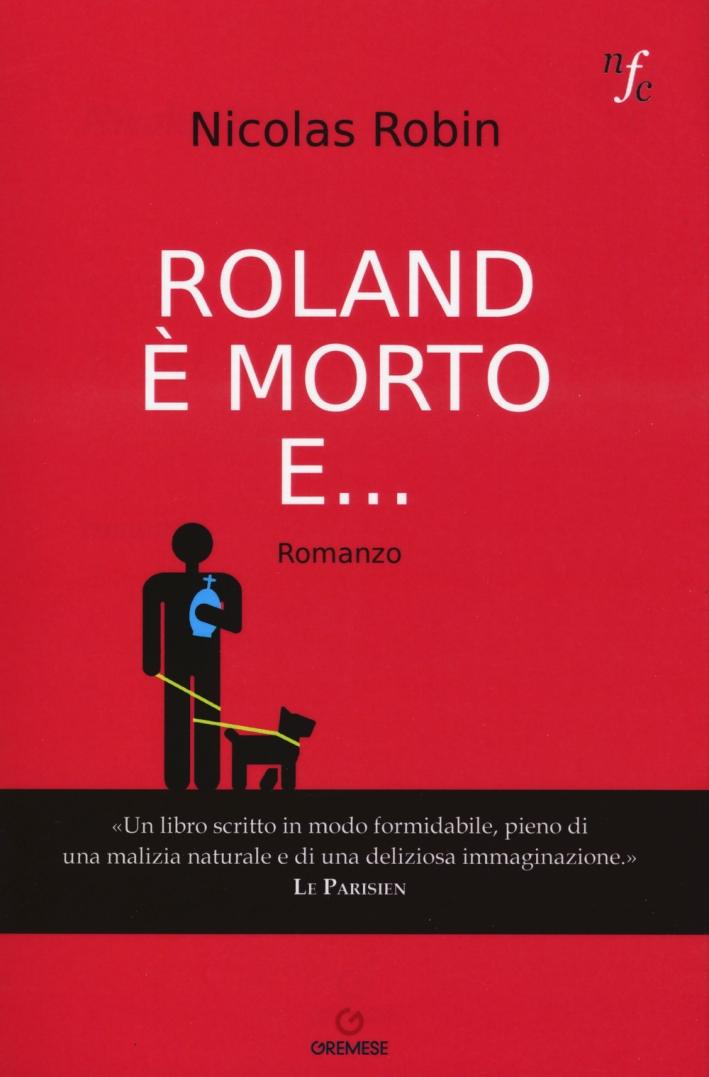 Roland è morto e