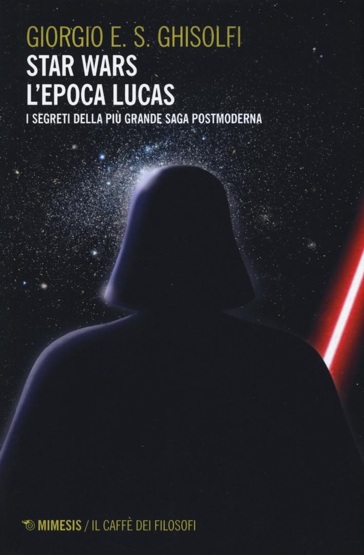 Star Wars: l'epoca Lucas