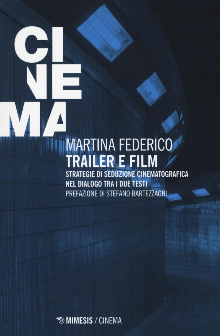 Trailer e film. Strategie di seduzione cinematografica nel dialogo tra i due testi