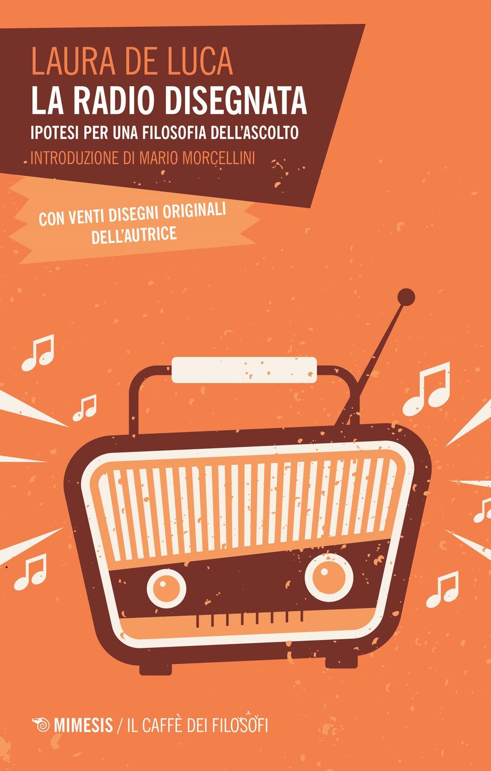 La radio disegnata. Ipotesi per una filosofia dell'ascolto