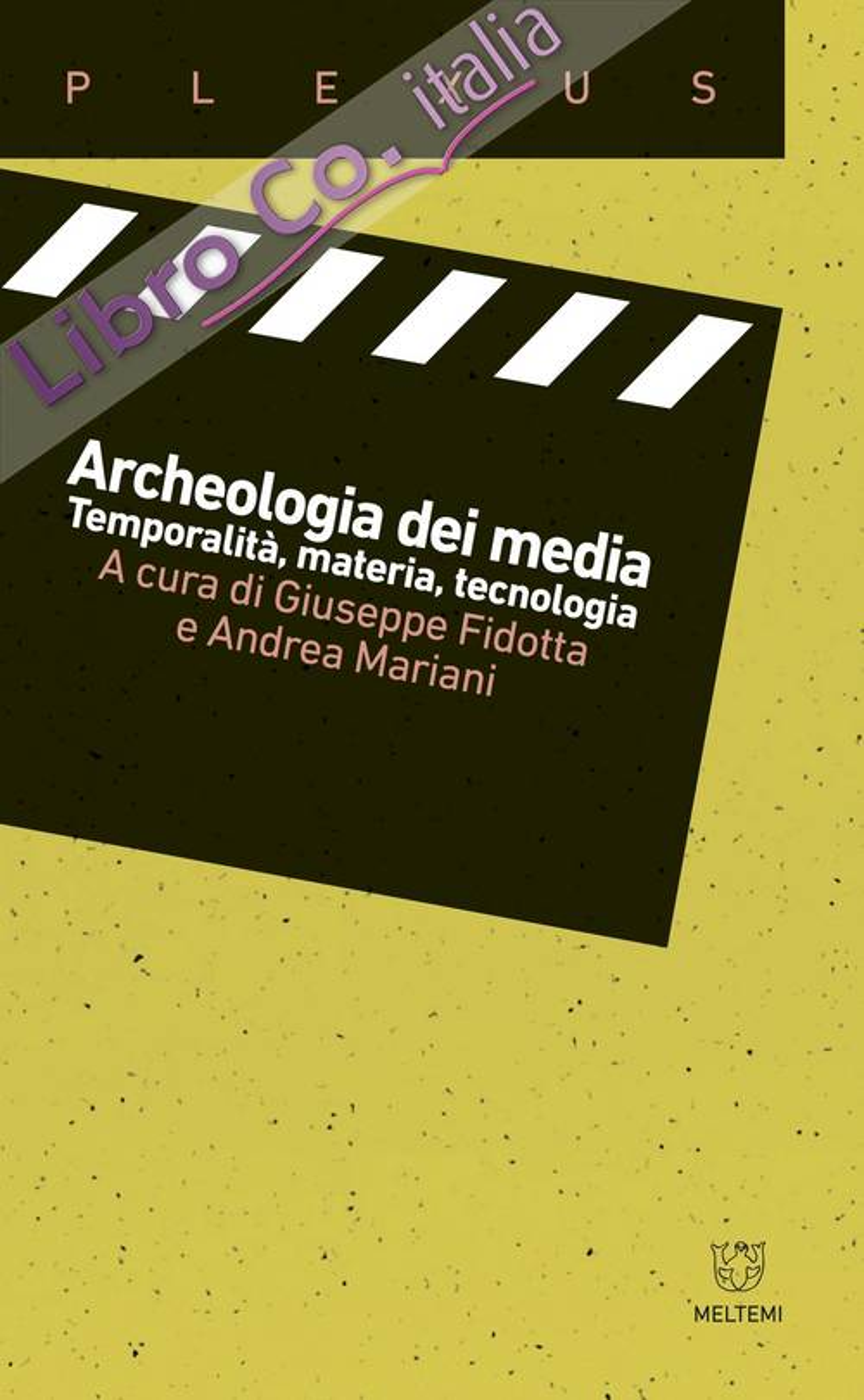 Archeologia dei media. Temporalità, materia, tecnologia