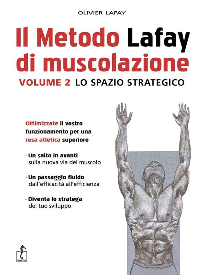 Il metodo Lafay di muscolazione. Vol. 2: Lo spazio strategico