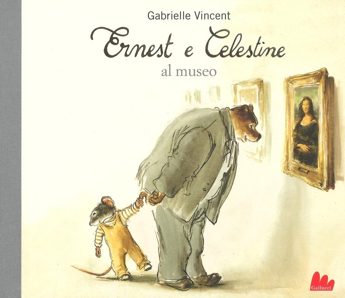 Ernest e Celestine al museo. Ediz. a colori