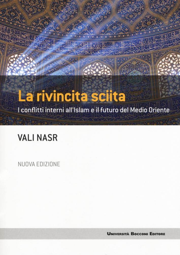 La rivincita sciita. I conflitti interni all'Islam e il futuro del Medio Oriente