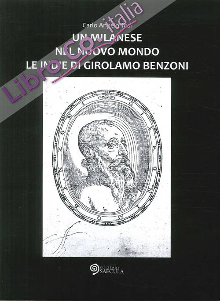 Un Milanese nel Nuovo Mondo. Le Indie di Girolamo Benzoni