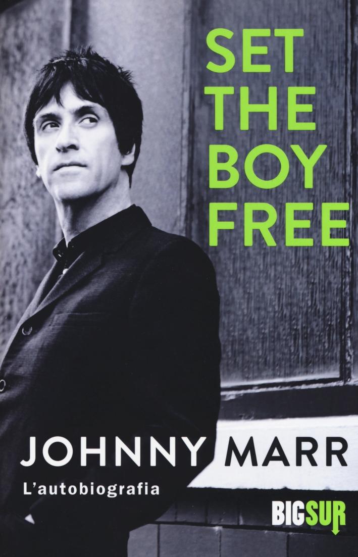 Set the boy free. L'autobiografia