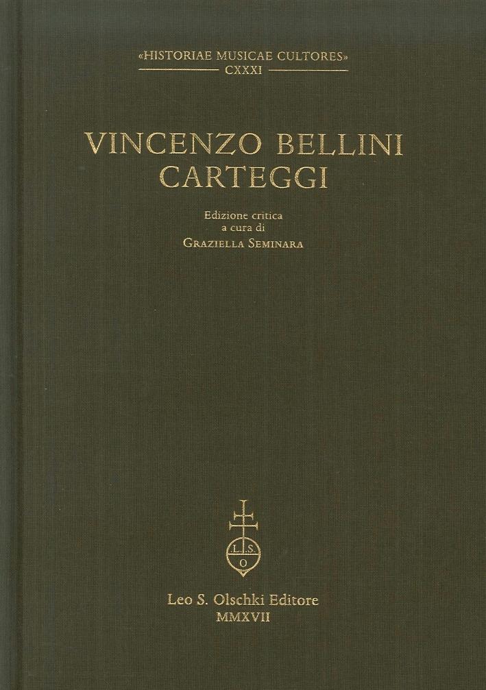 Vincenzo Bellini. Carteggi. Prima Edizione Critica