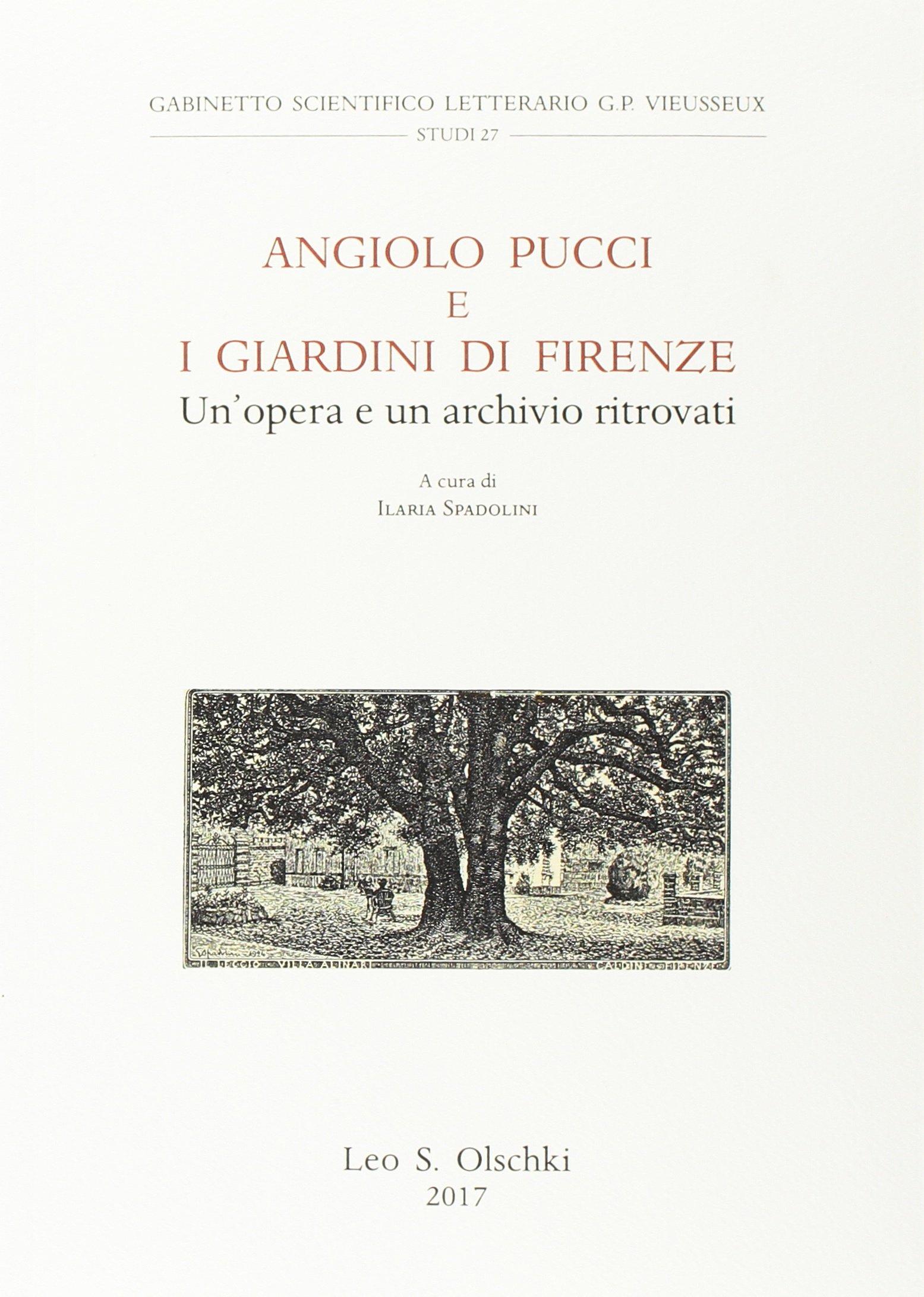 Angiolo Pucci e i Giardini di Firenze. Un'Opera e un Archivio Ritrovati