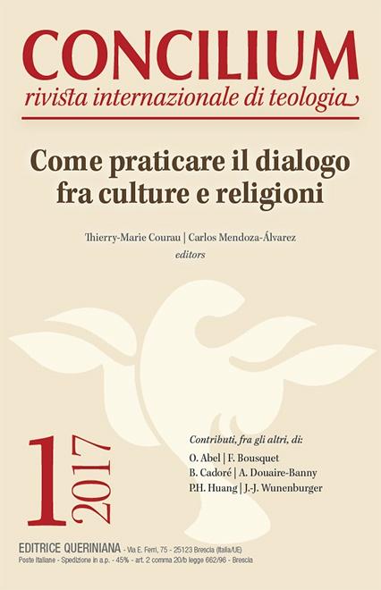 Concilium 1/2017. Come Praticare il Dialogo fra Culture e Religioni