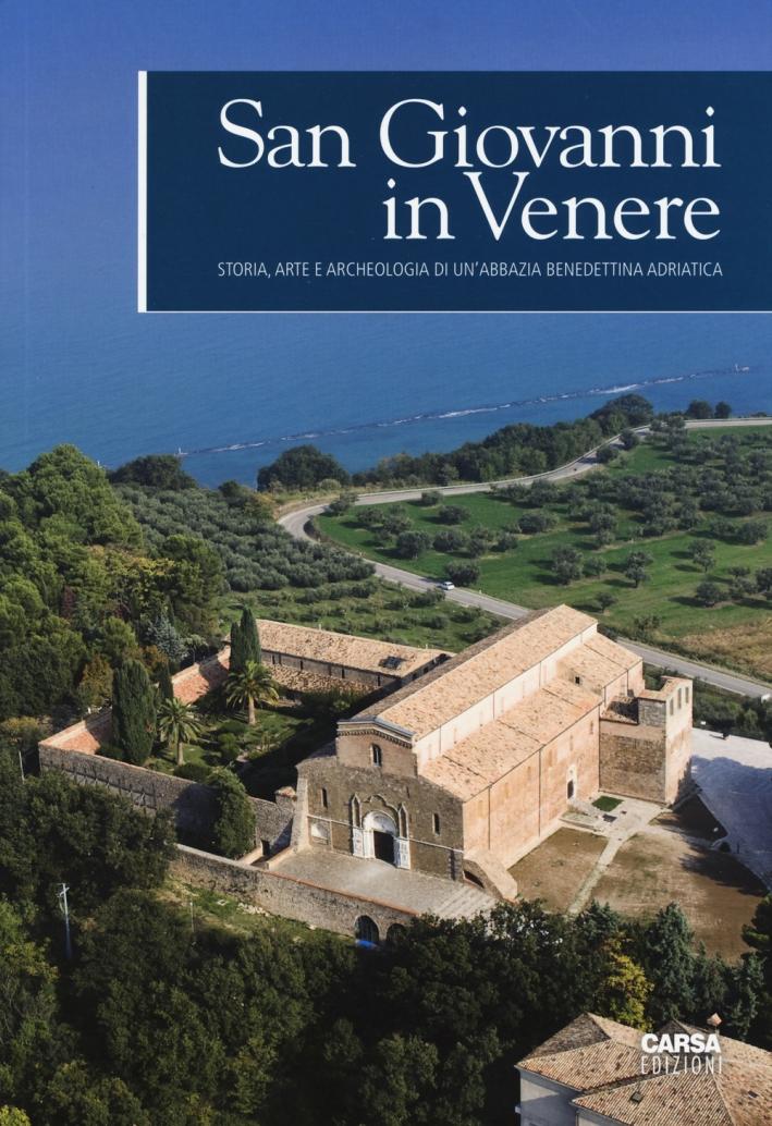 San Giovanni in Venere. Storia, arte e archologia di un'abbazia benedettina adriatica