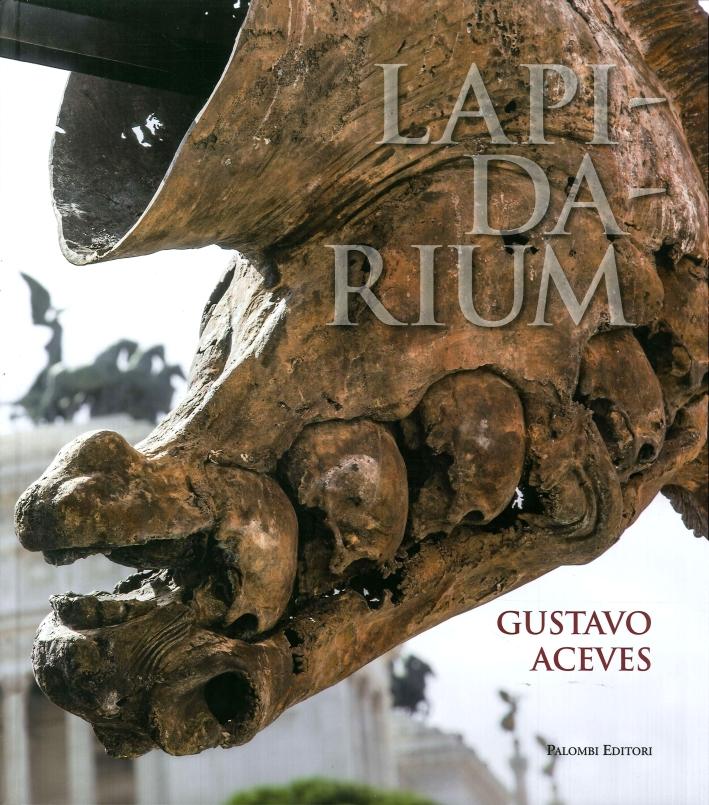 Lapidarium. Gustavo Aceves