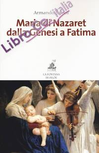 Maria di Nazaret dalla Genesi a Fatima