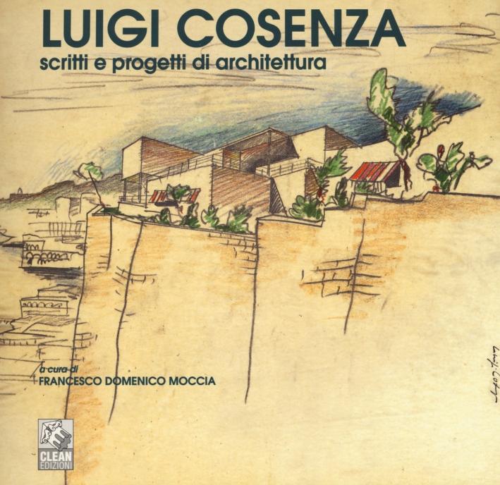 Luigi Cosenza. Scritti e progetti di architettura