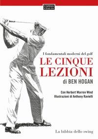 I Fondamentali Moderni del Golf. Le Cinque Lezioni di Ben Hogan