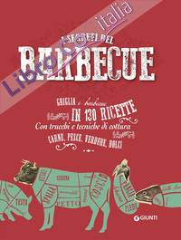 I segreti del  barbecue. Griglia e barbecue in 150 ricette