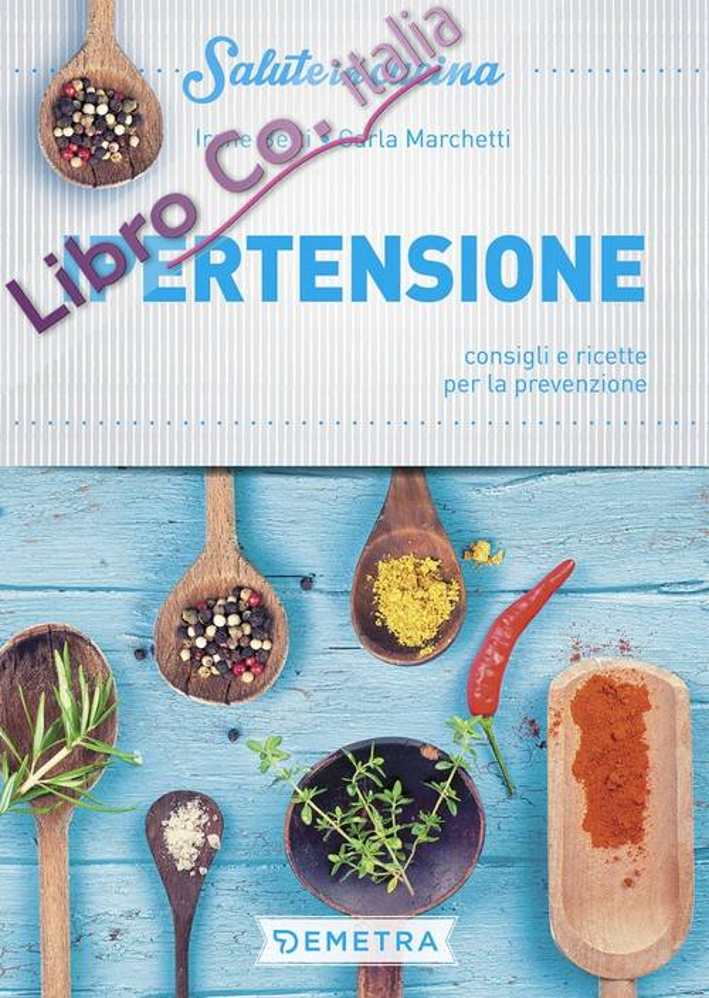 Ipertensione. Consigli e ricette per la prevenzione