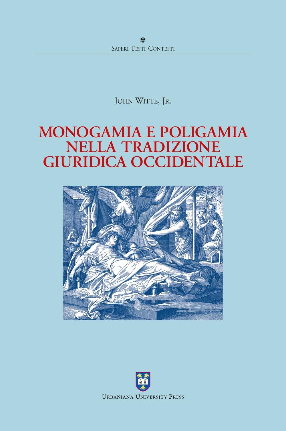 Monogamia e poligamia nella tradizione giuridica occidentale. Ediz. integrale