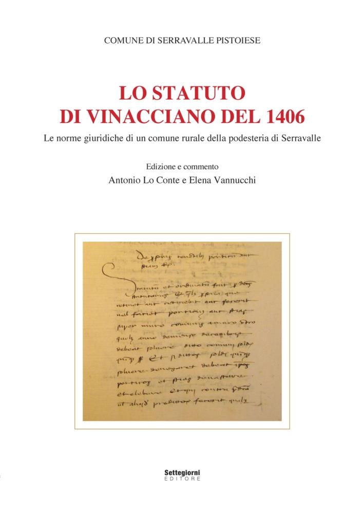 Lo Statuto di Vinacciano del 1406. Le Norme Giuridiche di un Comune Rurale della Podesteria di Serravalle