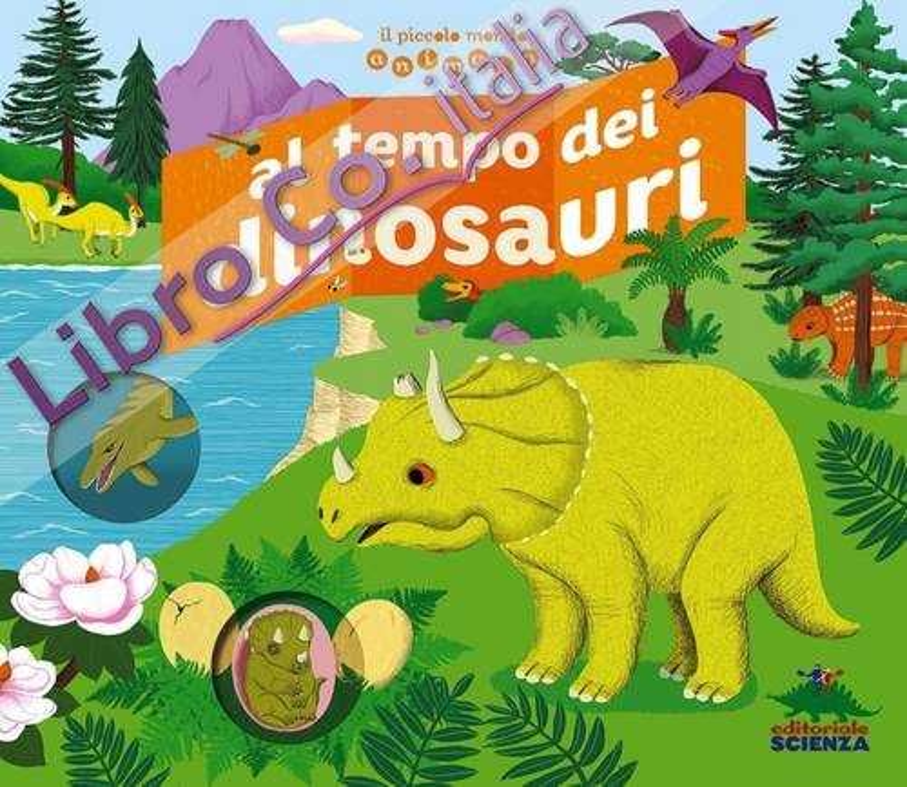 Al tempo dei dinosauri. Il piccolo mondo animato. Ediz. illustrata