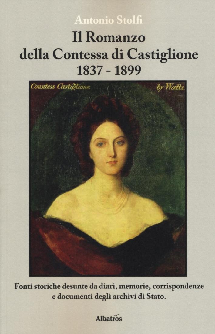 Il romanzo della contessa di Castiglione 1837-1899