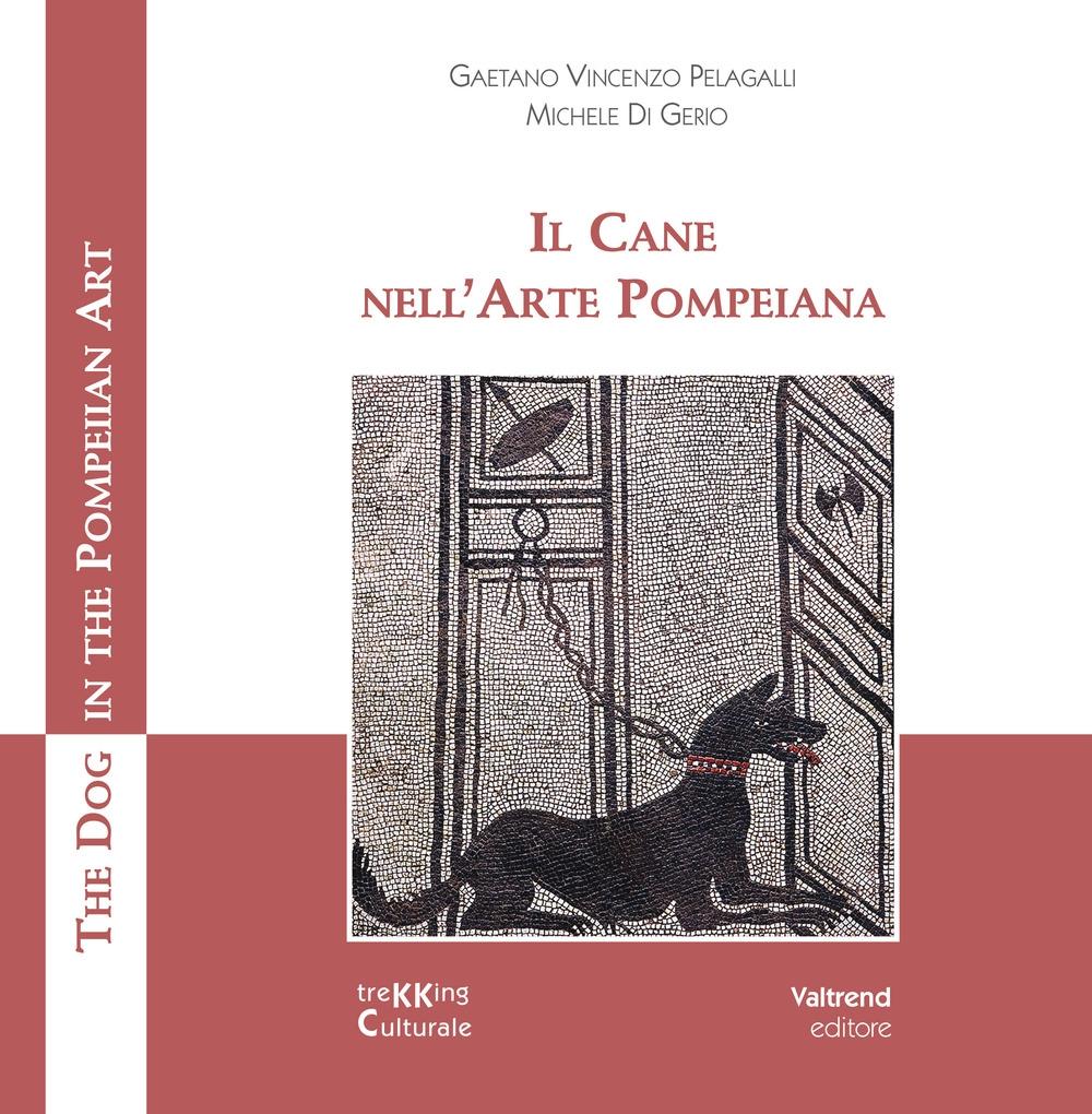 Il Cane nell'Arte Pompeiana. The Dog in the Pompeian Art