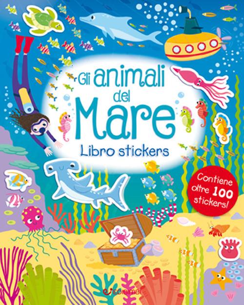 Gli animali del mare. Leggi attacca. Con adesivi . Ediz. a colori