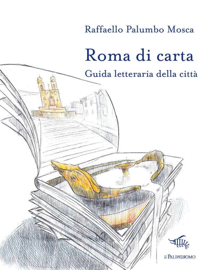 Roma di carta. Guida letteraria della città. Con Carta geografica ripiegata