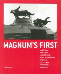 Magnum's First. Robert Capa, Marc Riboud, Werner Bischof, Henri Cartier-Bresson, Ernst Haas, Erich Lessing, Jean Marquis, Inge Morath.