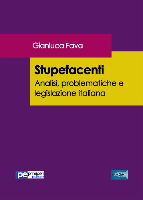 Stupefacenti. Analisi, problematiche e legislazione italiana
