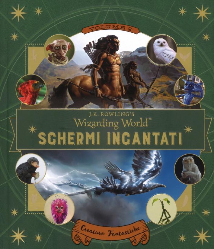 Creature fantastiche. Il magico mondo di J.K. Rowling. Schermi incantati. Vol. 2