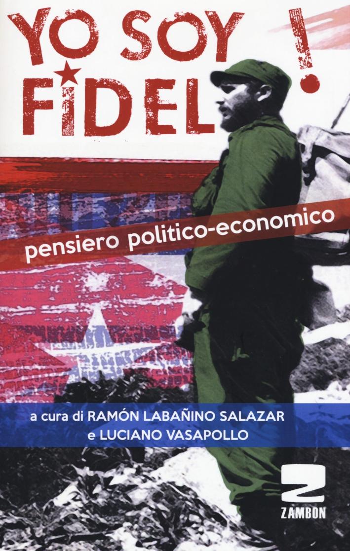 Yo soy Fidel! Pensiero politico economico