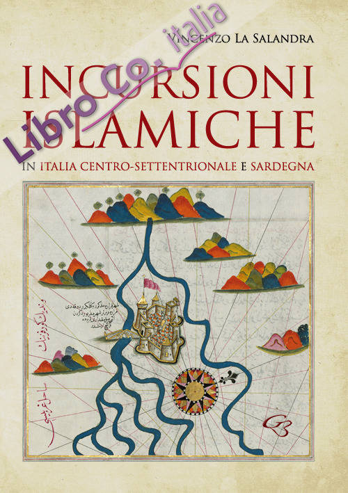 Incursioni islamiche in Italia Centro-Settentrionale e Sardegna