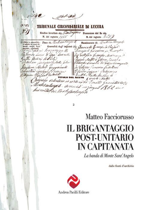 Il brigantaggio post unitario in Capitanata. La banda di Monte Sant'Angelo