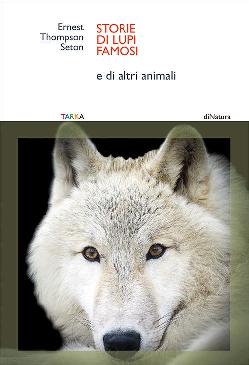 Storie di lupi famosi. E di altri animali