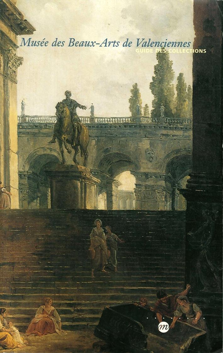 Musée des Beaux-Arts De Valenciennes. Guide des Collections