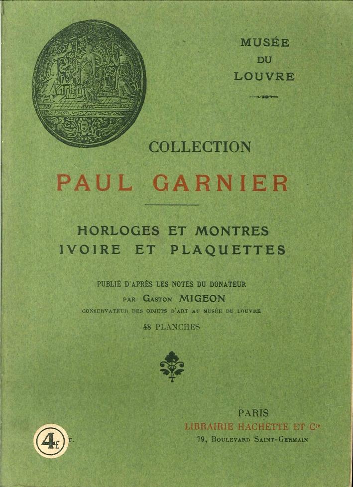 Catalogue De la Collection Paul Garnier. Horloges Et Montres Ivoire Et Plaquettes