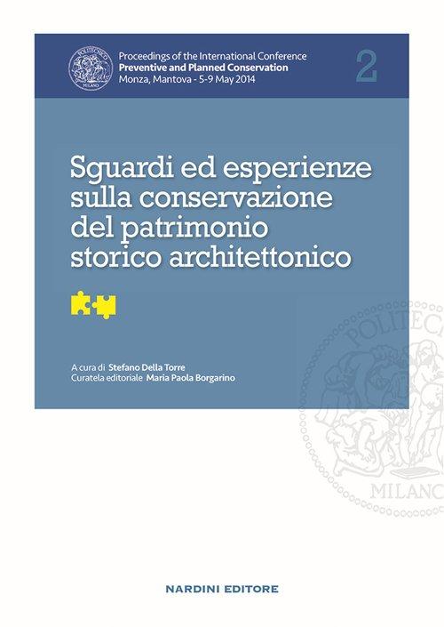 Sguardi ed esperienze sulla conservazione del patrimonio storico architettonico. Vol. 2