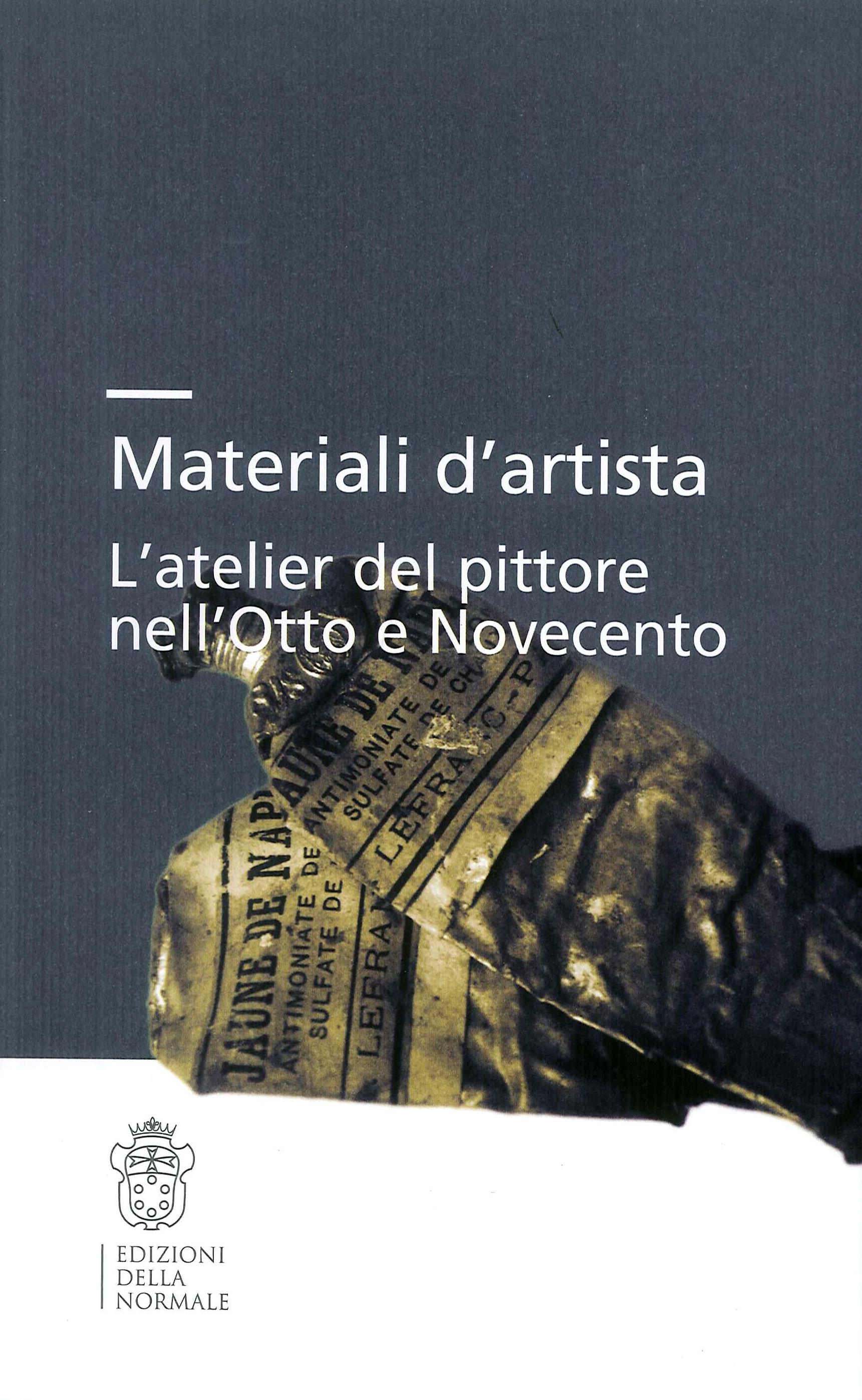 Materiali d'artista. L'atelier del pittore tra Ottocento e Novecento