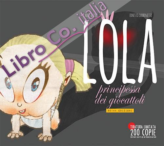 Lola principessa dei giocattoli. Ediz. black album