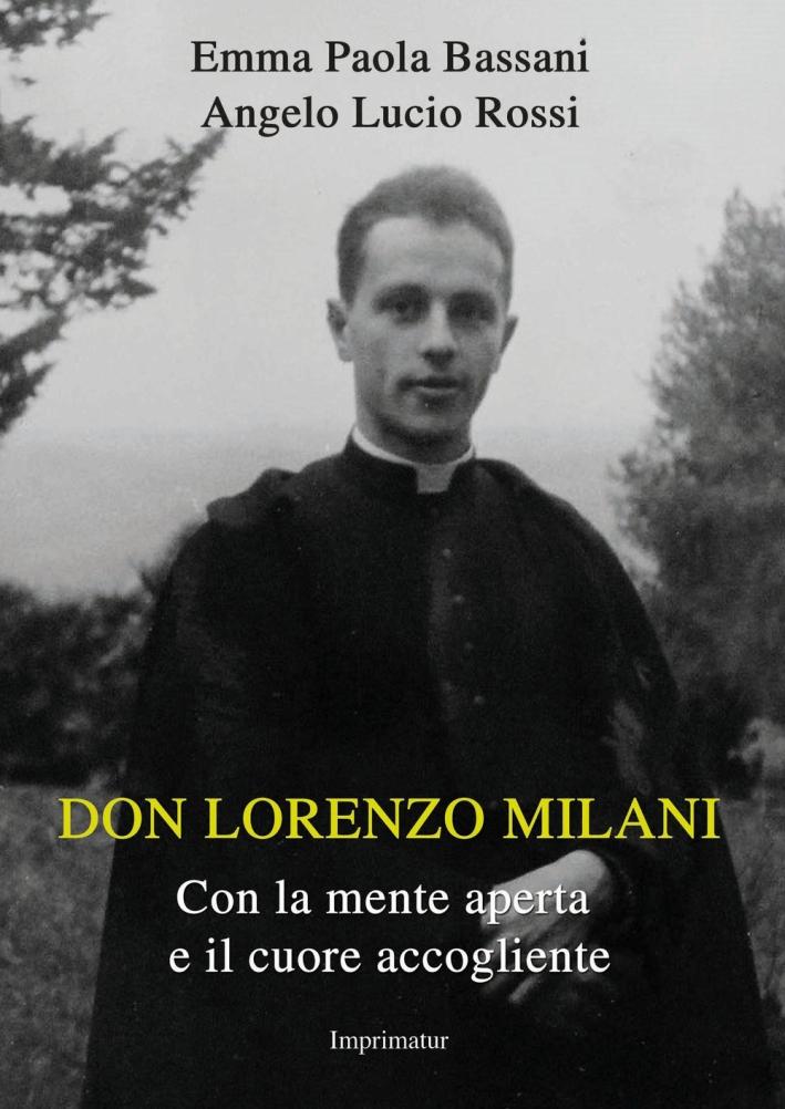 Don Lorenzo Milani. Con la mente aperta e il cuore accogliente