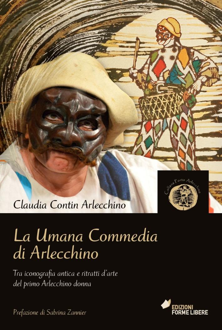 La umana commedia di Arlecchino. Tra iconografia antica e ritratti d'arte del primo Arlecchino donna