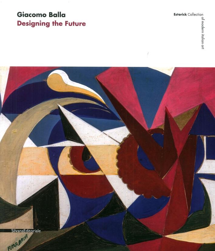 Giacomo Balla. Designing the Future