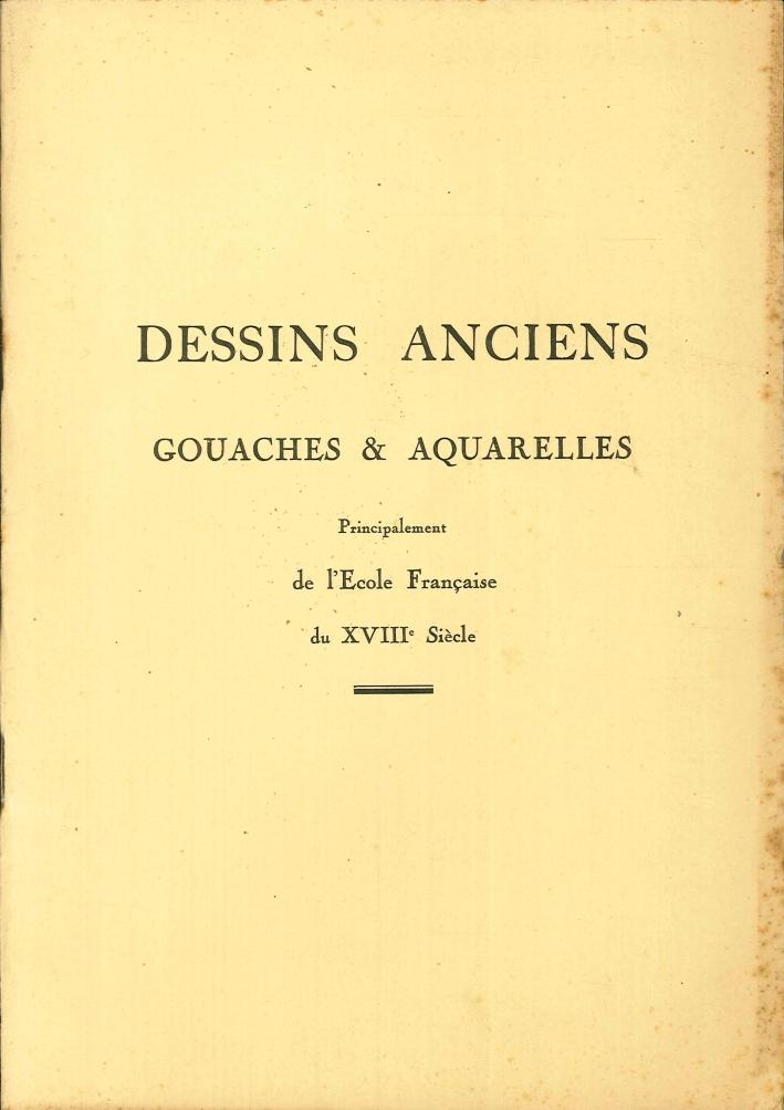 Catalogue des Dessins Anciens. Gouaches & Aquarelles. Principalement De l'Ecole Française Du XVIII Siecle