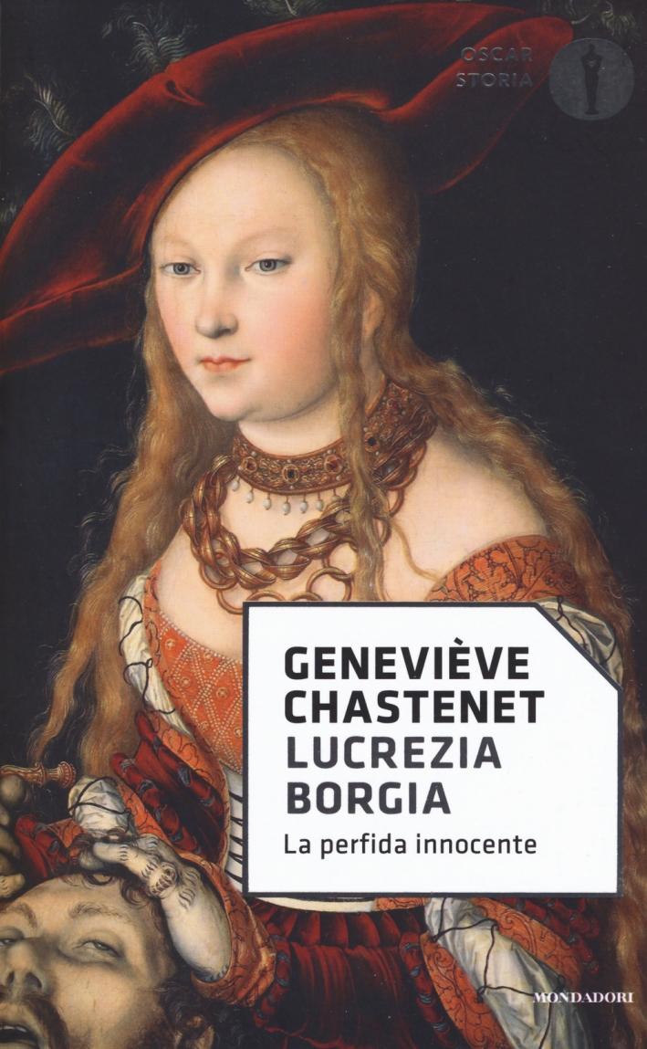 Lucrezia Borgia. La perfida innocente