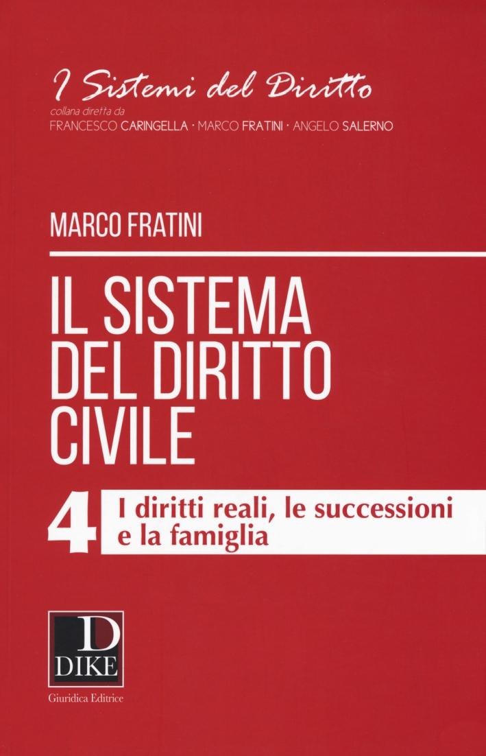 Il sistema del diritto civile. Vol. 4: I diritti reali, le successioni e la famiglia